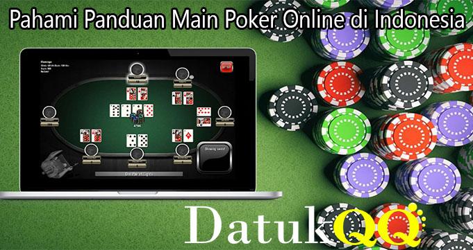 Pahami Panduan Main Poker Online di Indonesia
